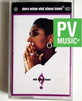 SHARA NELSON WHAT SILENCE KNOWS audio cassette