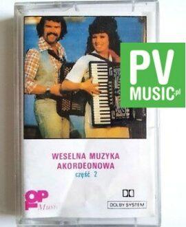WESELNA MUZYKA AKORDEONOWA CZĘŚĆ 2 audio cassette