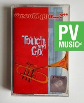 TOUCH and GO would you...? audio cassette