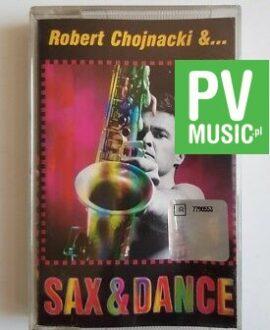 ROBERT CHOJNACKI &... SAX & DANCE  audio cassette