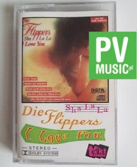 DIE FLIPPERS I LOVE YOU audio cassette