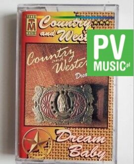 COUNTRY AND WESTERN DREAM BABY audio cassette