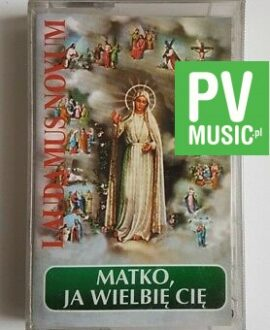 LAUDAMUS NOVUM MATKO,JA WIELBIĘ CIĘ audio cassette