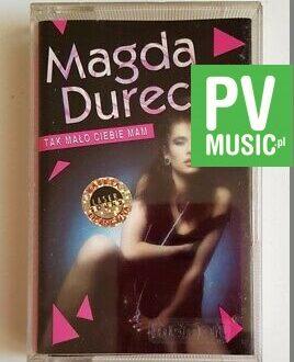 MAGDA DURECKA TAK MAŁO CIEBIE MAM audio cassette