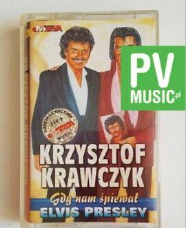 KRZYSZTOF KRAWCZYK GDY NAM ŚPIEWAŁ ELVIS PRESLEY audio cassette