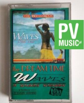 THE DREAM HOUR WAVES A SOUND SCENERY audio cassette