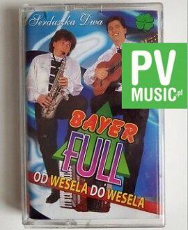 BAYER FULL OD WESELA DO WESELA audio cassette