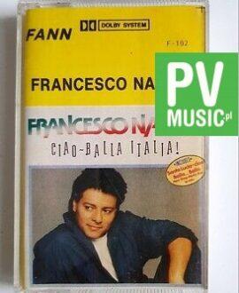 FRANCESCO NAPOLI CIAO BALLA ITALIA! audio cassette
