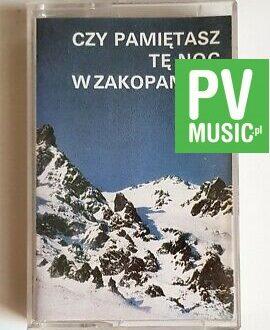 CZY PAMIĘTASZ TĘ NOC W ZAKOPANEM? audio cassette