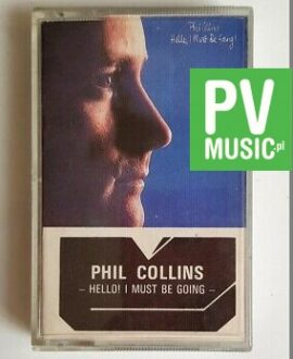 PHIL COLLINS HELLO! I MUST BE GOING audio cassette