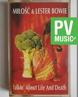 MIŁOŚĆ & LESTER BOWIE TALKIN' ABOUT LIFE AND DEATH audio cassette