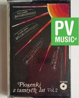 PIOSENKI Z TAMTYCH LAT vol.2 que sera, tico-tico audio cassette