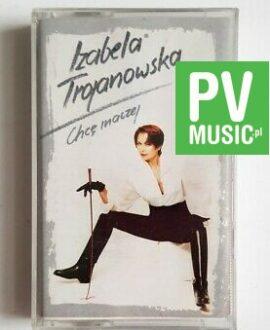 IZABELA TROJANOWSKA   CHCĘ INACZEJ audio cassette