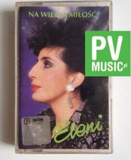 ELENI NA WIELKĄ MIŁOŚĆ audio cassette