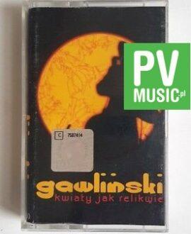 GAWLIŃSKI KWIATY JAK RELIKWIE audio cassette