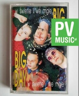 BIG DAY W ŚWIETLE I WE MGLE  audio cassette