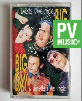 BIG DAY W ŚWIETLE I WE MGLE  audio cassette