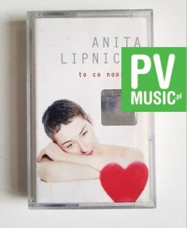 ANITA LIPNICKA TO CO NAPRAWDĘ audio cassette