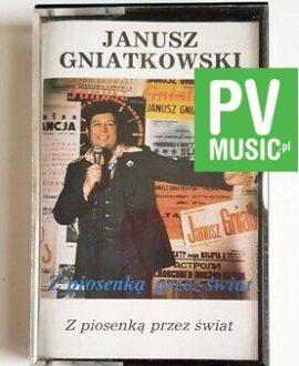 JANUSZ GNIATKOWSKI Z PIOSENKĄ PRZEZ ŚWIAT audio cassette