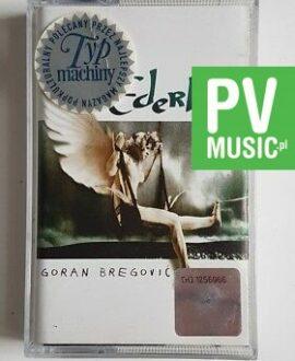 GORAN BREGOVIC EDERLEZI audio cassette