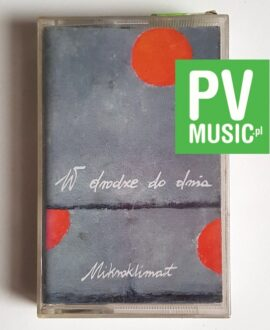 MIKROKLIMAT W DRODZE DO DNIA audio cassette