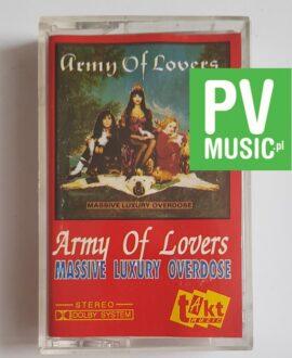 ARMY OF LOVERS MASSIVE LUXURY OVERDOSE audio cassette