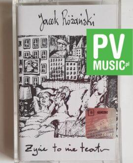 JACEK RÓŻAŃSKI ŻYCIE TO NIE TEATR audio cassette