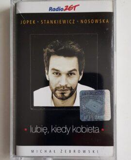 MICHAŁ ŻEBROWSKI LUBIĘ , KIEDY KOBIETA...audio cassette
