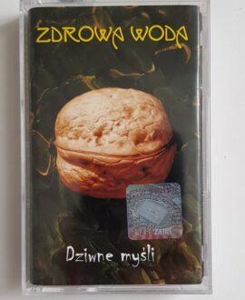 ZDROWA WODA DZIWNE MYŚLI audio cassette