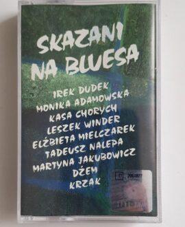 SKAZANI NA BLUESA DŻEM, KASA CHORYCH..audio cassette