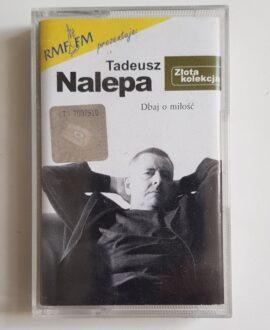 TADEUSZ NALEPA DBAJ O MIŁOŚĆ audio cassette