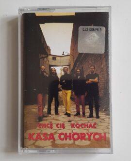 KASA CHORYCH CHCĘ CIĘ KOCHAĆ audio cassette