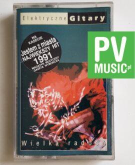 ELEKTRYCZNE GITARY WIELKA RADOŚĆ audio cassette