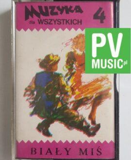 MUZYKA DLA WSZYSTKICH 4 BIAŁY MIŚ audio cassette