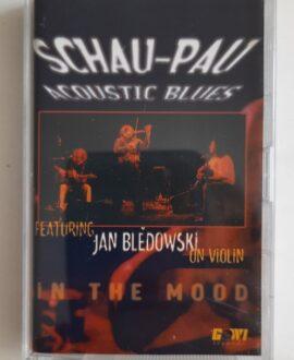 SCHAU-PAU ACOUSTIC BLUES JAN BŁĘDOWSKI IN THE MOOD audio cassette