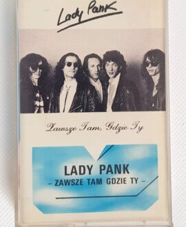 LADY PANK ZAWSZE TAM GDZIE TY audio cassette