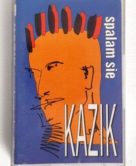 KAZIK SPALAM SIĘ audio cassette