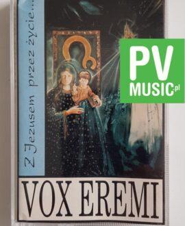 VOX EREMI Z JEZUSEM PRZEZ ŻYCIE audio cassette