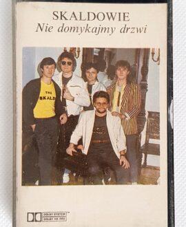 SKALDOWIE NIE DOMYKAJMY DRZWI audio cassette