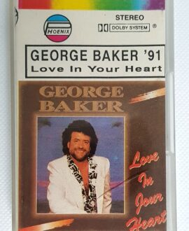 GEORGE BAKER LOVE IN YOUR HEART audio cassette