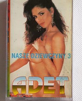 ADET NASZE DZIEWCZYNY 3 audio cassette