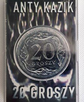 ANTY KAZIK 20 GROSZY audio cassette