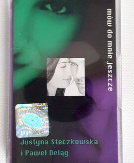 J.STECZKOWSKA I P.DELĄG MÓW DO MNIE JESZCZE audio cassette