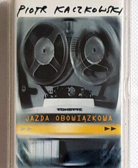 PIOTR KACZKOWSKI JAZDA OBOWIĄZKOWA audio cassette
