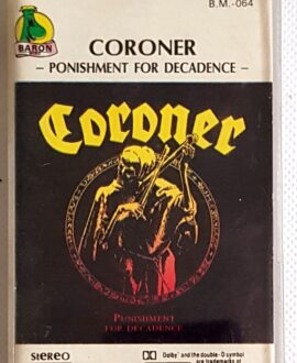 CORONER PONISHMENT FOR DECADENCE audio cassette