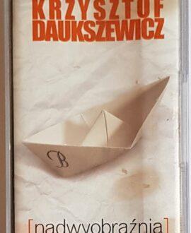 KRZYSZTOF DAUKSZEWICZ NADWYOBRAŹNIA audio cassette