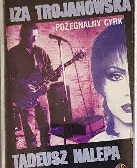 IZA TROJANOWSKA/T.NALEPA POŻEGNALNY CYRK audio cassette