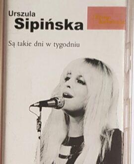 URSZULA SIPIŃSKA SĄ TAKIE DNI W TYGODNIU audio cassette