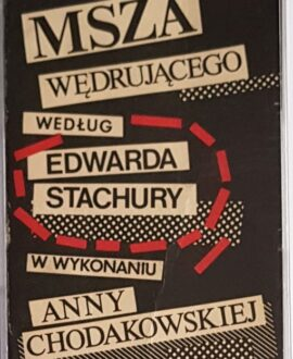 MSZA WĘDRUJĄCEGO W WYKONANIU ANNY CHODAKOWSKIEJ audio cassette