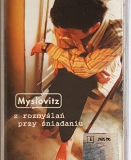 MYSLOVITZ Z ROZMYSŁAŃ PRZY ŚNIADANIU audio cassette